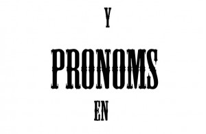 Les pronoms « y » et « en »
